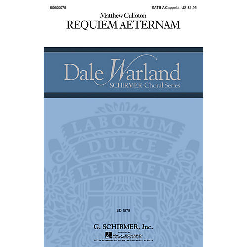 G. Schirmer Requiem Aeternam (Dale Warland Choral Series) SATB a cappella composed by Matthew Culloton