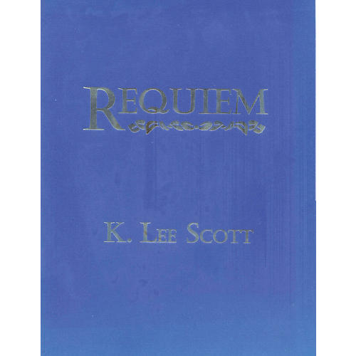 Hinshaw Music Requiem (SATB Divisi with Soprano & Baritone) SATB DIVISI composed by K. Lee Scott
