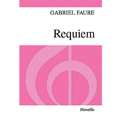 Novello Requiem (Vocal Score) SSA Composed by Gabriel Faure Arranged by Desmond Ratcliffe