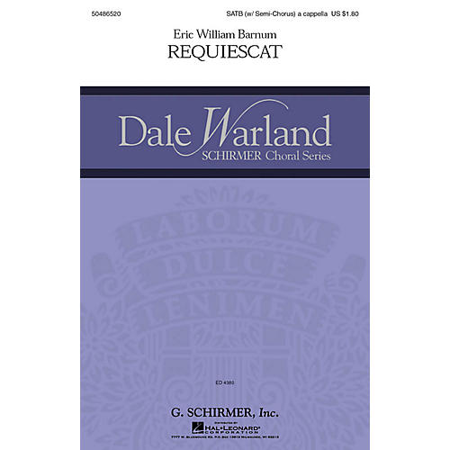 G. Schirmer Requiescat (Dale Warland Choral Series) SATB a cappella composed by Eric William Barnum