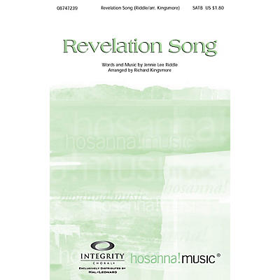 Integrity Music Revelation Song SATB Arranged by Richard Kingsmore