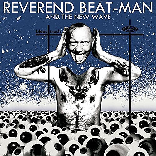 Alliance Reverend Beat-Man & New Wave - Blues Trash