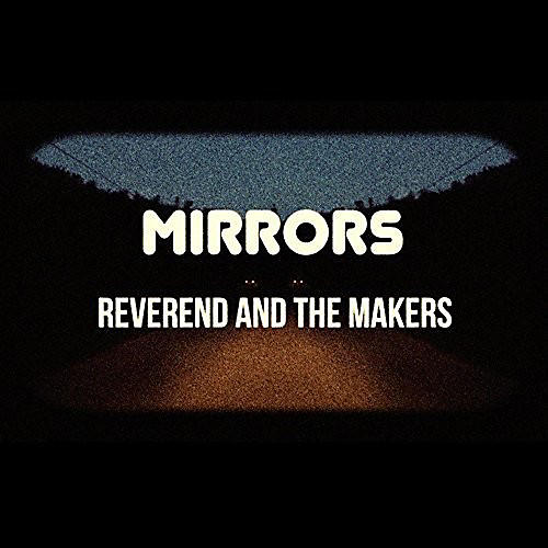 Alliance Reverend and the Makers - Mirrors