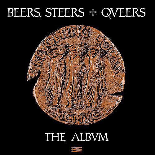 Alliance Revolting Cocks - Beers Steers & Queers