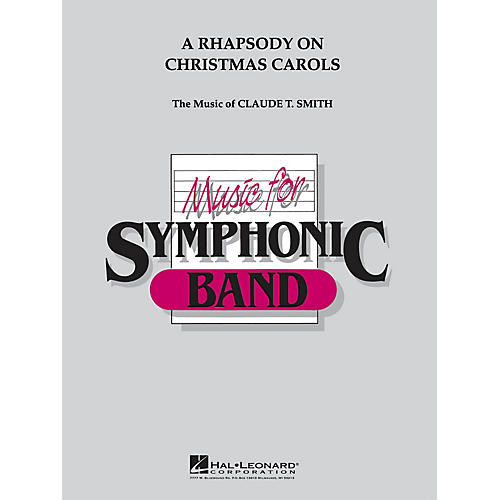 Hal Leonard Rhapsody on Christmas Carols Concert Band Level 4 Arranged by Claude T. Smith