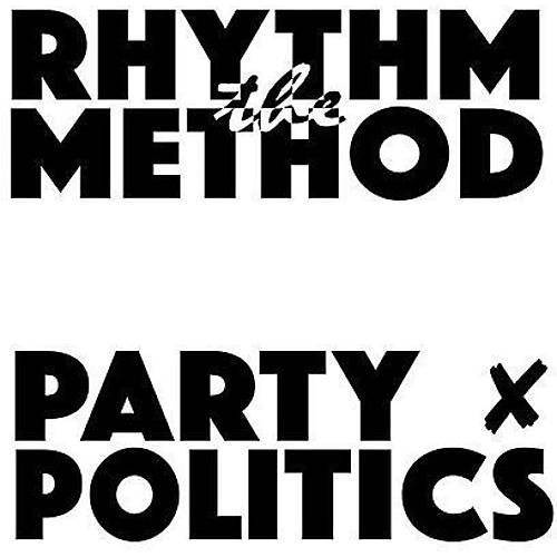 Alliance Rhythm Method - Party Politics / Home Sweet Home