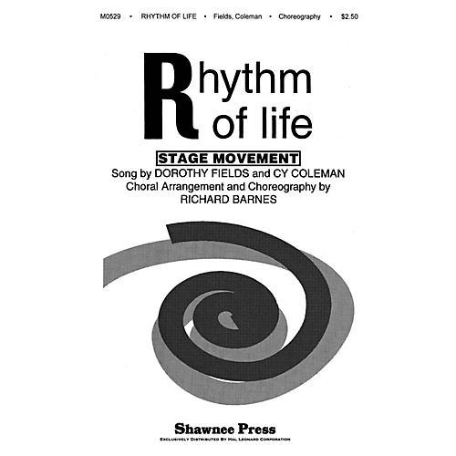 Shawnee Press Rhythm of Life SAB Arranged by Richard Barnes