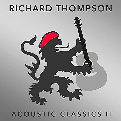 Alliance Richard Thompson - Acoustic Classics II + Rarities