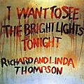 Alliance Richard Thompson - I Want to See the Bright Lights Tonight thumbnail