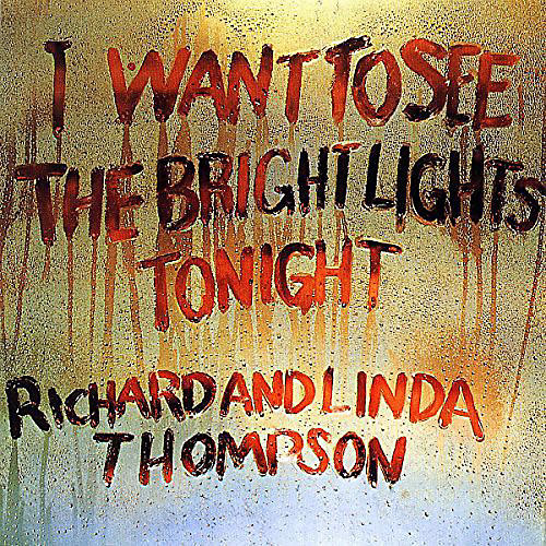 Alliance Richard Thompson - I Want to See the Bright Lights Tonight