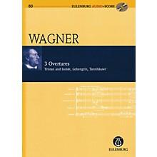 Schott Richard Wagner - 3 Overtures: Tristan und Isolde, Lohengrin, Tannhauser Eulenberg Audio plus Score w/ CD