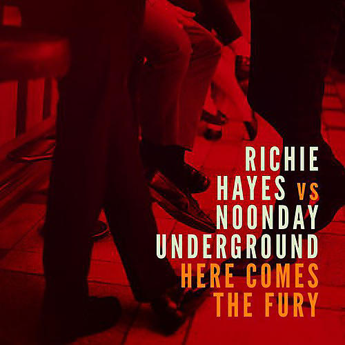 Alliance Richie Hayes vs. Noonday Underground - Here Comes the Fury