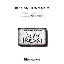 Hal Leonard Ride On, King Jesus SATB Divisi arranged by Moses Hogan