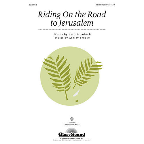 Shawnee Press Riding on the Road to Jerusalem 2PT TREBLE composed by Herb Frombach