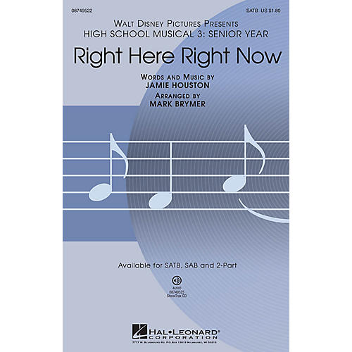 Hal Leonard Right Here Right Now (from High School Musical 3) SATB arranged by Mark Brymer