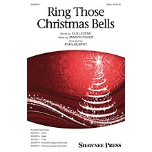 Shawnee Press Ring Those Christmas Bells SSAA by Mormon Tabernacle Choir arranged by Ryan Murphy