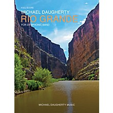 Michael Daugherty Music Rio Grande (for Symphonic Band) Concert Band Level 4-5