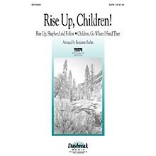 Daybreak Music Rise Up, Children! (SATB) SATB arranged by Benjamin Harlan