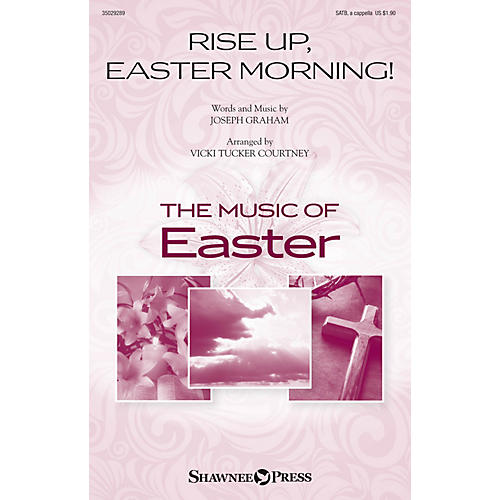 Shawnee Press Rise Up, Easter Morning! SATB a cappella arranged by Vicki Tucker Courtney