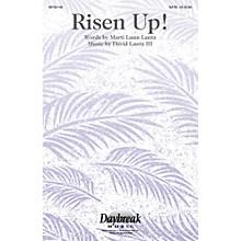 Daybreak Music Risen Up! SATB composed by David Lantz III