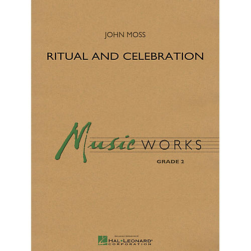 Hal Leonard Ritual and Celebration Concert Band Level 2 Composed by John Moss