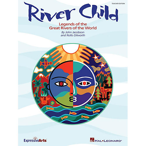 Hal Leonard River Child (Legends of the Great Rivers of the World) Singer 5 Pak Composed by John Jacobson