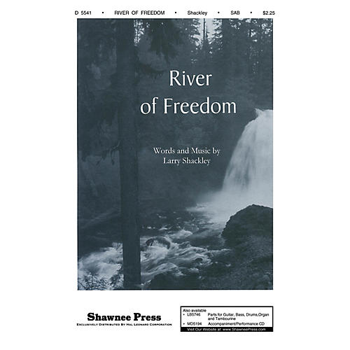 Shawnee Press River of Freedom SAB composed by Larry Shackley