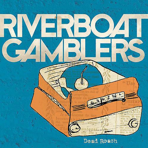 Alliance Riverboat Gamblers - Dead Roach