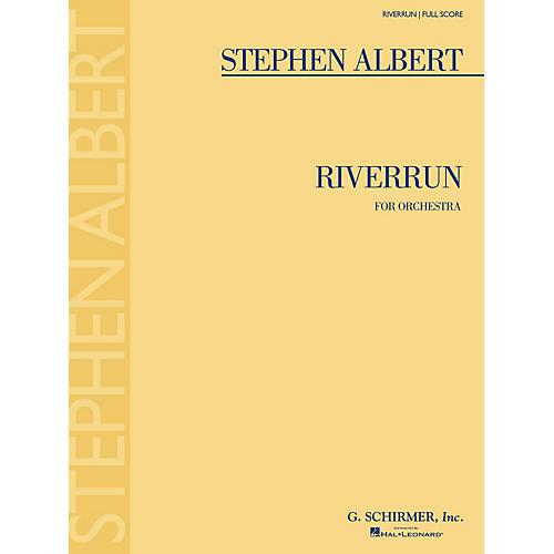 G. Schirmer Riverrun (Full Score) Study Score Series Composed by Stephen Albert