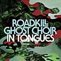 Alliance Roadkill Ghost Choir - In Tongues thumbnail