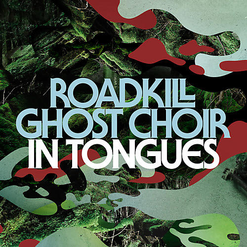 Alliance Roadkill Ghost Choir - In Tongues