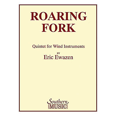 Southern Roaring Fork Quintet (Woodwind Quintet) Southern Music Series by Eric Ewazen