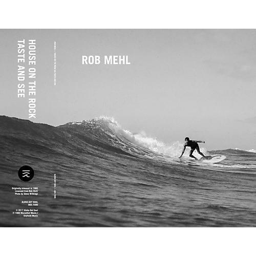 Alliance Rob Mehl - House On The Rock / Taste & See