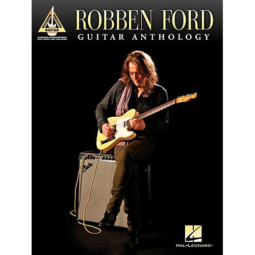 Hal Leonard Robben Ford - Guitar Anthology Tab Songbook