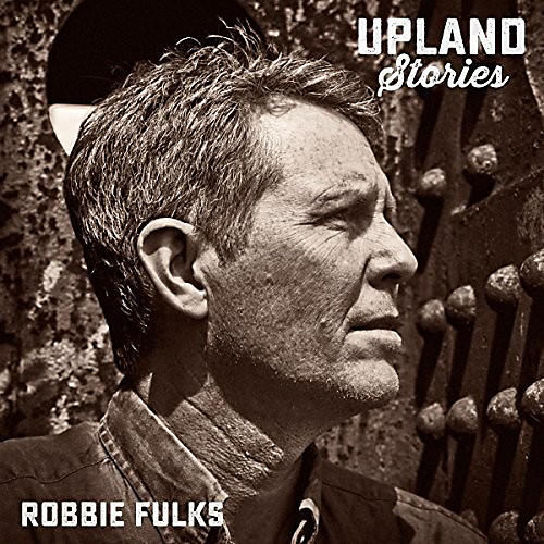 Alliance Robbie Fulks - Upland Stories