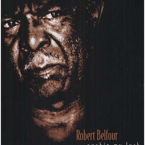 Alliance Robert Belfour - Pushin My Luck