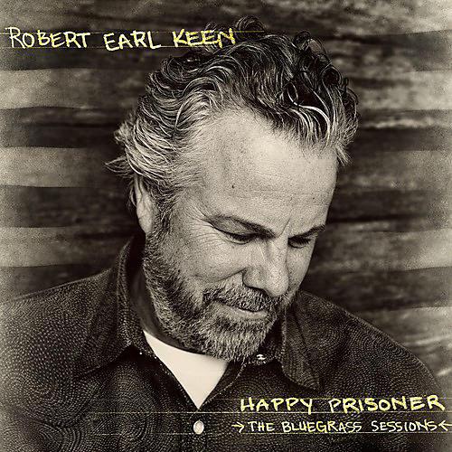 Alliance Robert Earl Keen - Happy Prisoner: The Bluegrass Sessions