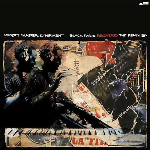 Alliance Robert Glasper - Black Radio Recovered: The Remix EP