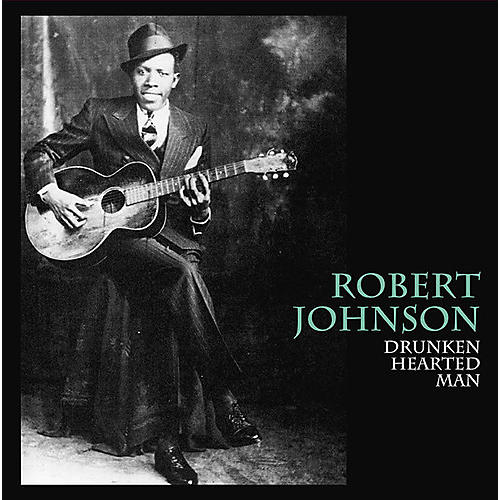 Alliance Robert Johnson - Drunken Hearted Man