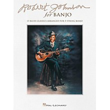 Hal Leonard Robert Johnson For Banjo - 15 Blues Classics Arranged for 5-String Banjo