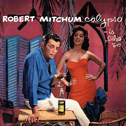 Alliance Robert Mitchum - Calypso - Is Like So