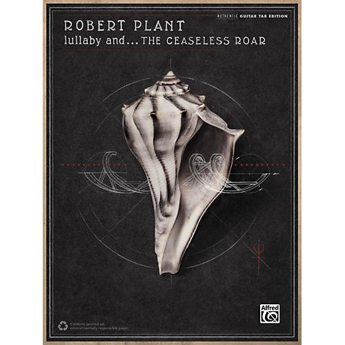 Alfred Robert Plant - Lullaby and . . . the Ceaseless Roar Guitar TAB Book