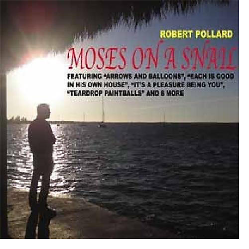 Alliance Robert Pollard - Moses on a Snail