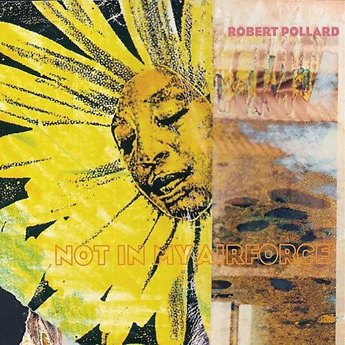 Alliance Robert Pollard - Not In My Airforce