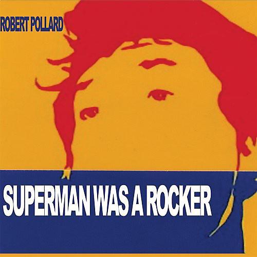 Alliance Robert Pollard - Superman Was a Rocker