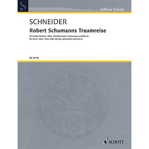 Schott Robert Schumanns Traumreise Op 35 Ensemble Series Softcover Written by Justinus Kerner