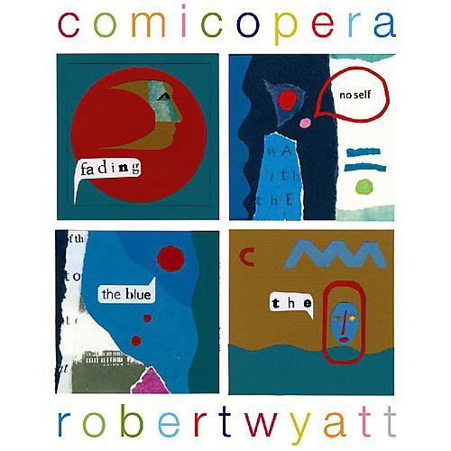 Alliance Robert Wyatt - Comicopera