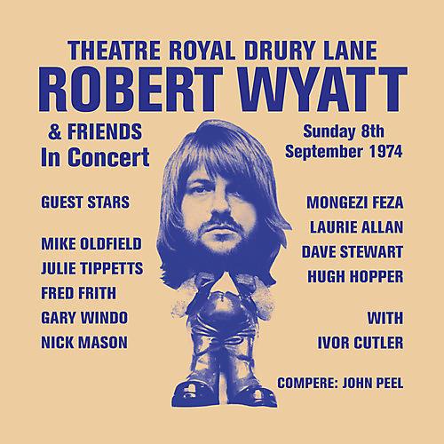 Alliance Robert Wyatt - Theatre Royal Drury Lane