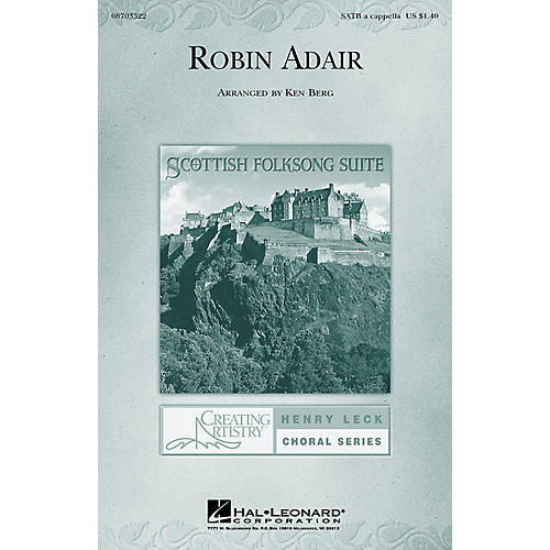 Hal Leonard Robin Adair (from Scottish Folksong Suite) SATB a cappella arranged by Ken Berg