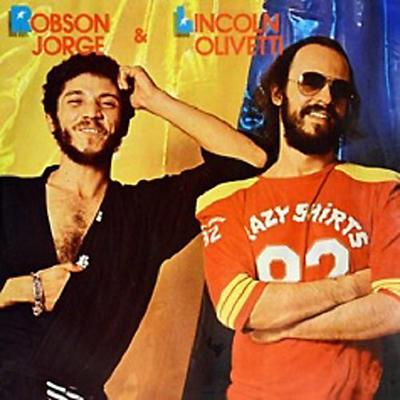 Robson Jorge - Robson Jorge & Lincoln Olivetti